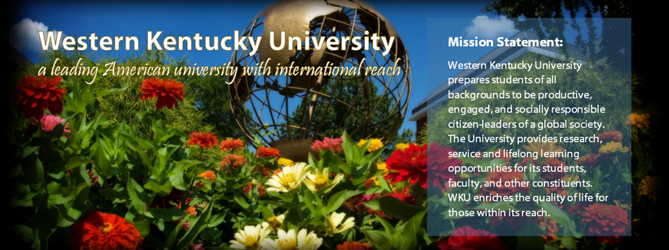 WKU: A leading American University with International Reach: Mission Statement: Western Kentucky University (WKU) prepares students of all backgrounds to be productive, engaged, and socially responsible citizen-leaders of a global society. The University provides research, service and lifelong learning opportunities for its students, faculty, and other constituents. WKU enriches the quality of life for those within its reach.