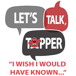 Let's Talk Topper I Wish I Would Have Known