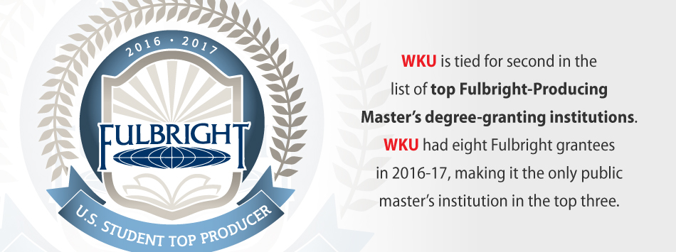 WKU is tied for second in the list of top Fulbright-Producing Master's degree-granting institutions. WKU had eight Fulbright grantees in 2016-17, making it the only public master's institution in the top three.