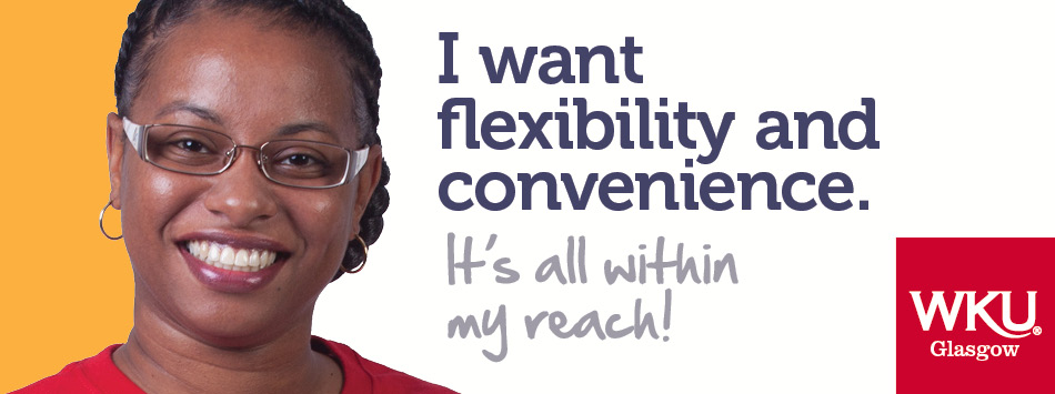 I want flexibility and convenience. At WKU, It's all within your reach!