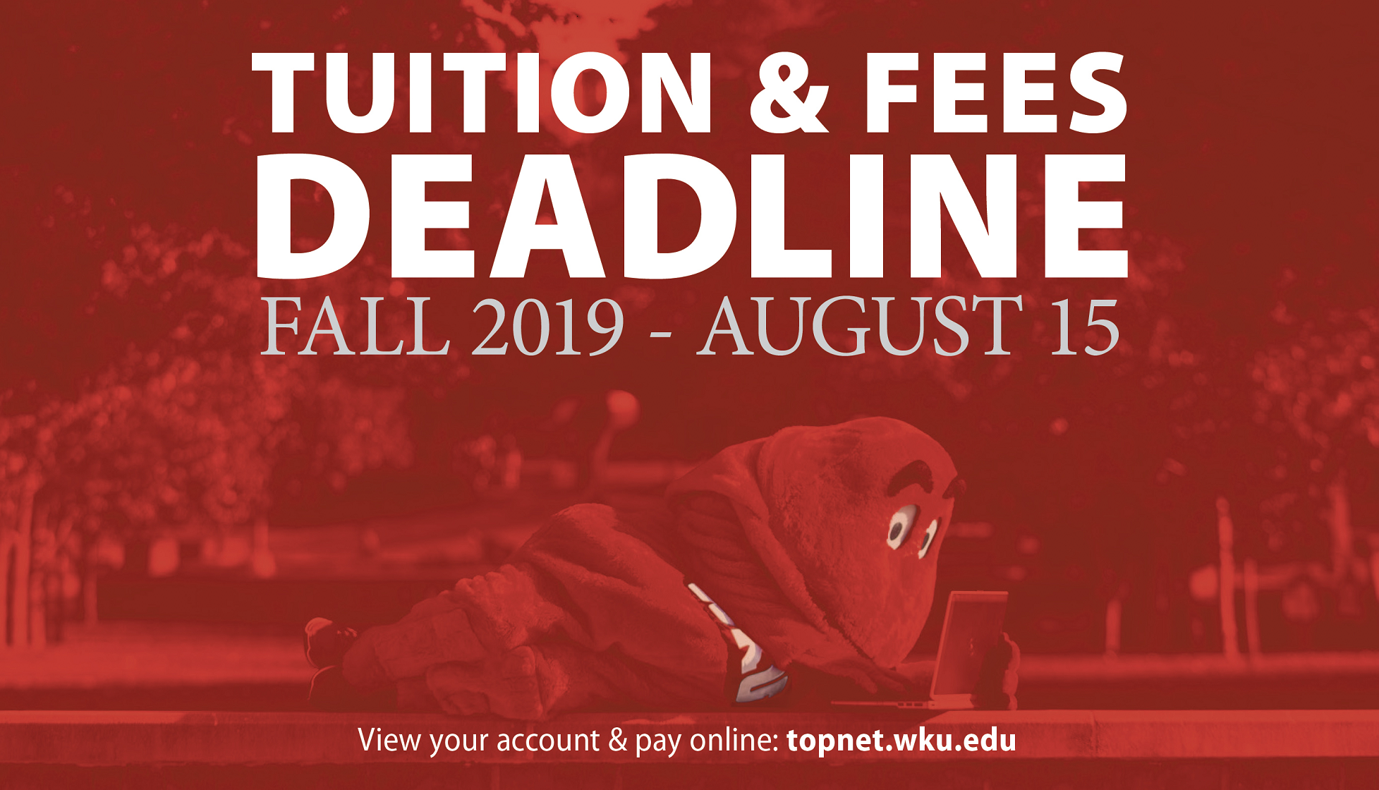Tuition and Fees Deadline Fall 2019