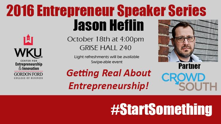 Jason Heflin - Entrepreneurship Speaker Series
