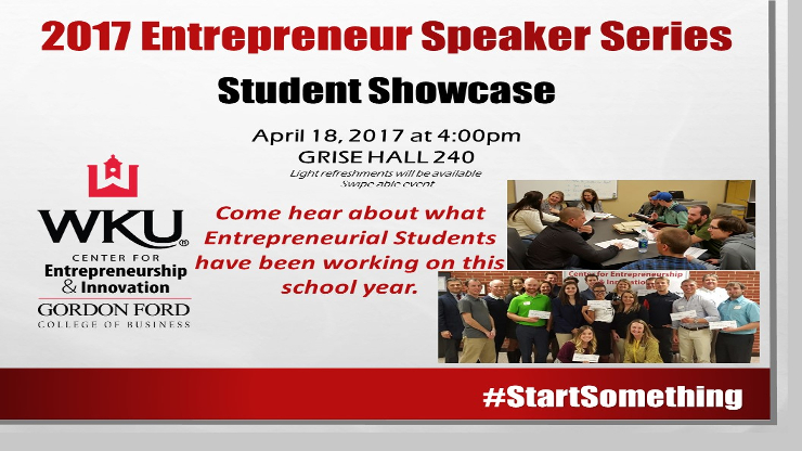 2017 Entrepreneurship Speaker Series: Student Showcase