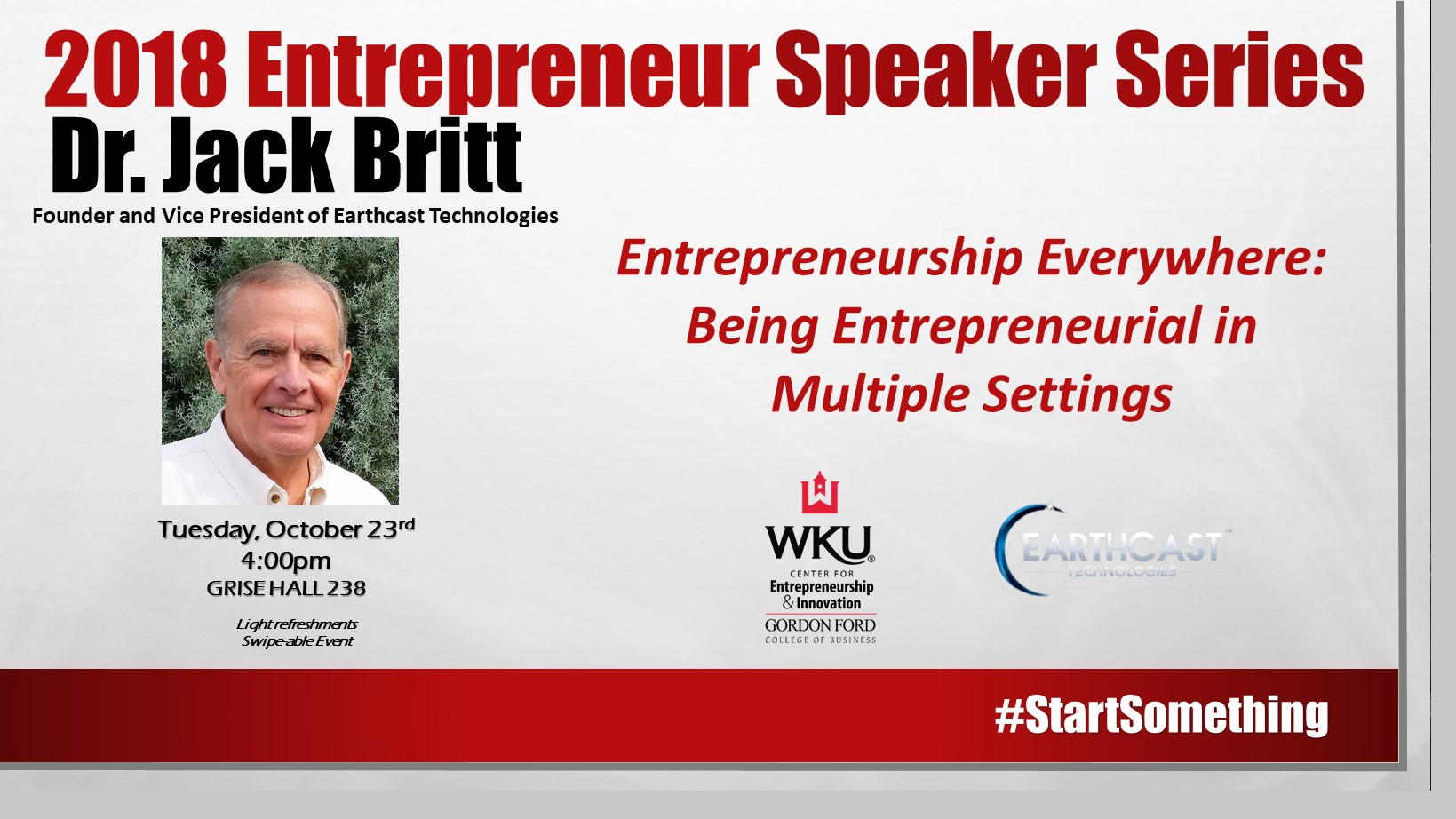 Entrepreneurship Speaker Series - Dr. Jack Britt; Entrepreneurship Everwhere: Being Entrepreneurial in Multiple Settings