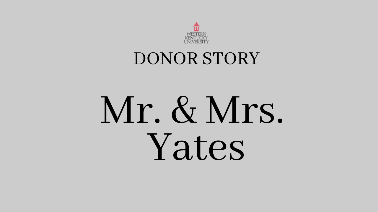 Donor Story Mr. & Mrs. Yates Video Preview