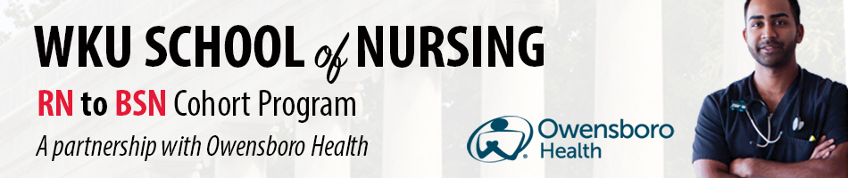 WKU School of Nursing RN to BSN Cohort Program A Partnership with Owensboro Health