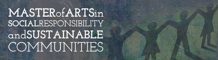 Image for the master of arts in Social Responsibility and Sustainable Communities