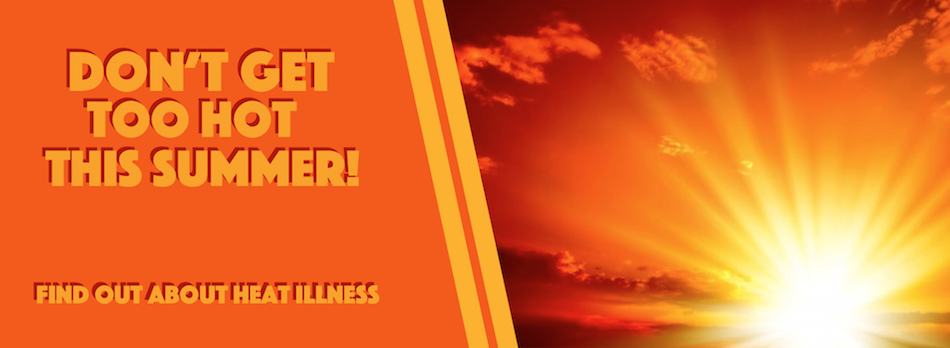 Don't get to hot! Find out about heat illnesses!