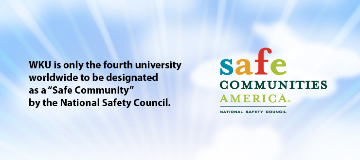"WKU is only the fourth university to be designated as a ""Safe Community"" by the National Safety Council."