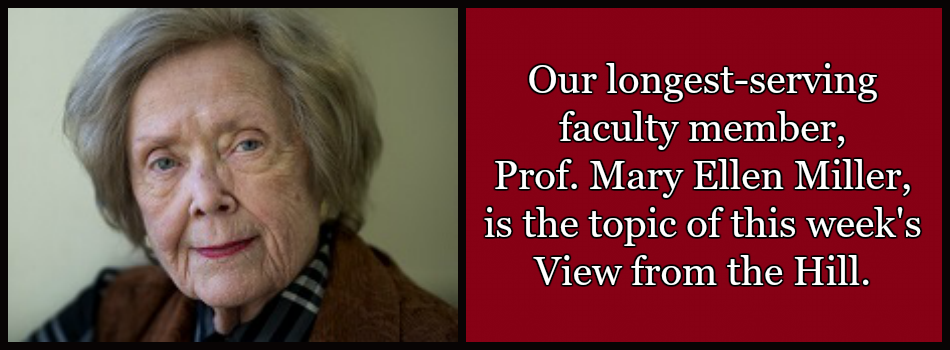 Click on the slider to watch this week's View from the Hill featuring Prof. Miller.