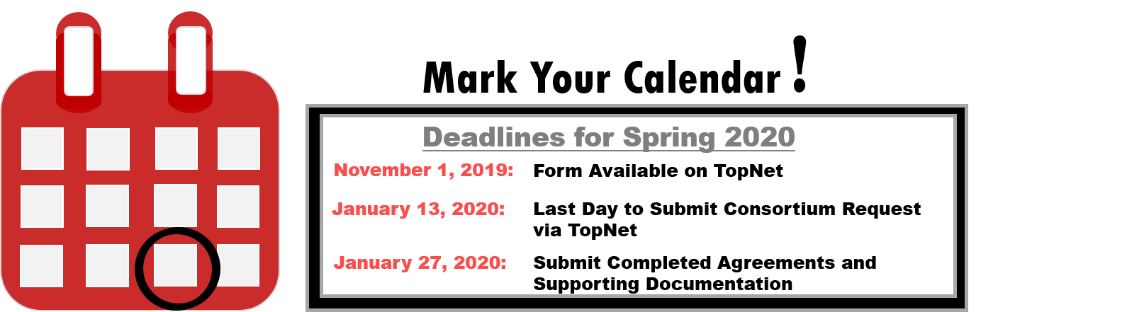 Mark Your Calendar!The form is avaialble on November 1, 2019.  Deadline for submitting Spring 2020 consortium requests is January 13, 2020. The deadline to submit completed agreements and any supporting documentation is January 27, 2020