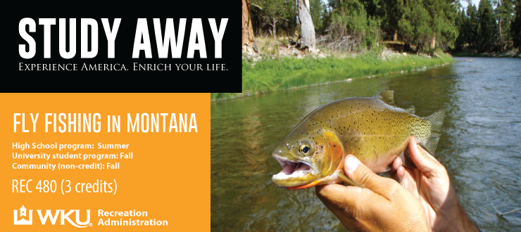 2016 Study Away - Fly Fishing Montana Fall Semester First bi-term