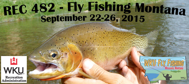 2015 Fly Fishing Montana Course - Fall Semester First bi-term