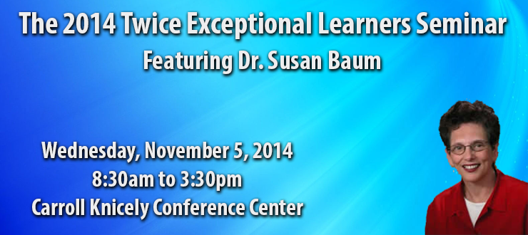 2014 Twice Exceptional Learners Seminar