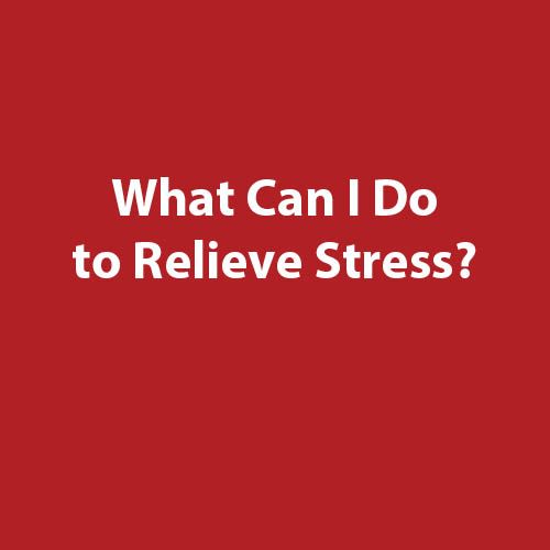 what can I do to relieve stress