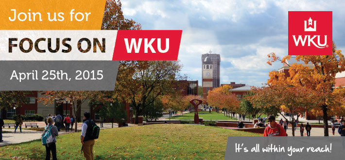 Join us for FOCUS on WKU April 25th! WKU it's all within your reach.