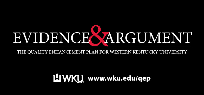 Evidence & Argument. Quality Enhancement Plan for Western Kentucky University. www.wku.edu/qep