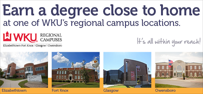 Earn a degree close to home at one of WKU's regional campus locations. WKU Regional Campuses. Elizabethtown. Fort Knox. Glasgow. Owensboro. It's all within your reach!
