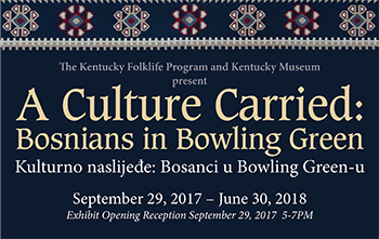 'A Culture Carried: Bosnians in Bowling Green' opens Sept. 29