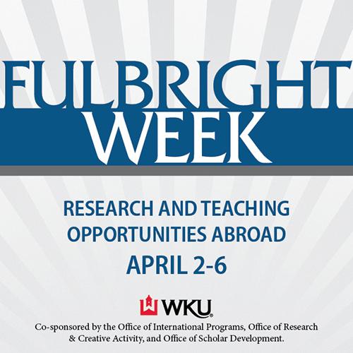 WKU to celebrate 2018 Fulbright Week April 2-6