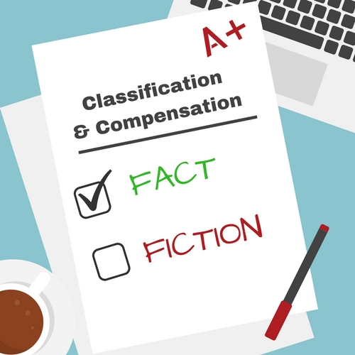 Fact or Fiction: Classification & Compensation