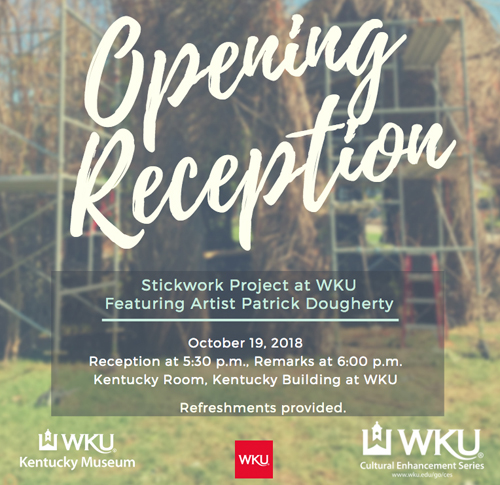 Opening Reception for WKU Stickwork Project