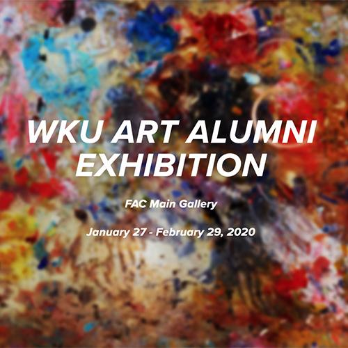 WKU Art Alumni Exhibition Opens in FAC Galleries
