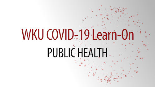 WKU offers COVID-19 Learn-On sessions