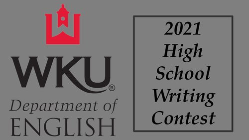 WKU English Department Launches 2021 High School Writing Contests!