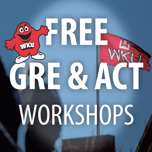 WKU to Offer Free ACT and GRE Strategy Workshops Online Spring 2021 – Registration Going on Now