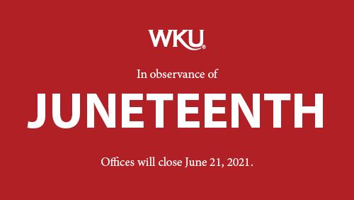 WKU will close June 21 in observance of Juneteenth