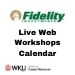 Fidelity Workshops!