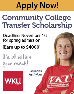 Apply now! Community College transfer scholarship. Deadline: November 1st for spring admissions. Earn up to $4000. It's all within your reach! WKU [Photo] Ashley, Psychology.