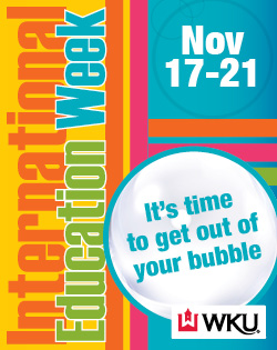 "International Education Week November 17-21""It's time to get out of your bubble."