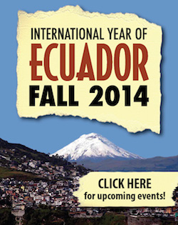 International Year of Ecuador. Fall 2014. Click here for upcoming events!