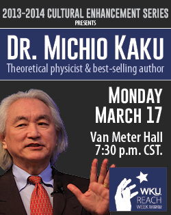 Dr. Michio Kaku, March 17, 7:30 PM Van Meter Hall