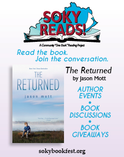 "SOKY Reads! A community ""one book"" reading project. Read the book. Join the Conversation. The Returned by Jason Mott is a program with author events, book discussions, and book giveaways. For more information, go to sokybookfest.org"