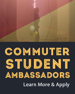 Commuter Student Ambassadors. Learn more and Apply