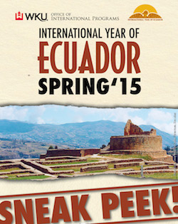WKU Office of International Programs. International Year of Ecuadpr. Spring '15. Sneak Peek!