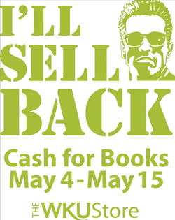 I'll sell back. Cash Back for Books. May 4-May 15. The WKU Store.