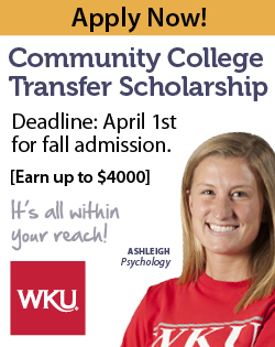 Community College Transfer Scholarship. Deadline: April 1st for fall admissions. Apply now! [Earn up to $4000]. WKU. It's all within your reach! wku.edu/transfer. [PHOTO: ASHLEIGH, PSYCHOLGY]