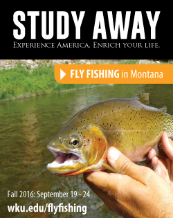 Study Away - Experience America. Enrich Your Life. Fly Fishing in Montana.  Fall 2016: September 19 - 24. wku.edu/flyfishing