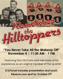"Remember the Hilltoppers.  ""You Never Take All the Makeup Off"". November 4 