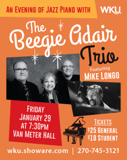 An evening of jazz piano with The Beegie Adair Trio featuring Mike Longo. Friday, January 29 at 7:30pm at Van Meter Hall. Tickets $25 General. $10 Students. wkushoware.com. 270-745-3121.
