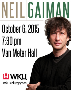 Neil Gaiman Cultural Enhancement Series WKU 10/6