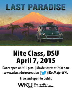 Last Paradise: A 45 year quest for adventure and paradise in stunning original footage. Free and open to the public. Nite Class, DSU. April 7, 2015. Doors open at 6:30pm, movie starts at 7pm. @RecMajorWKU. WKU Recreation Administration.