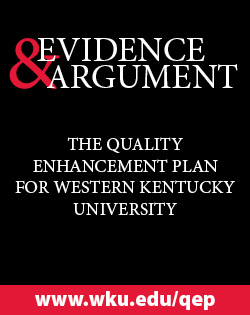 Evidence and Argument. Quality Enhancement Plan for Western Kentucky University. www.wku.edu/qep