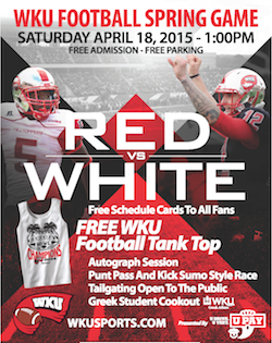 WKU Football Spring Game. Saturday, April 18, 2015- 1pm. Free Admissions Free Parking. Red vs White Game. Free Schedule Cards to All Fans. Free WKU Football Tank Top. Autograph Session. Punt Pass & Kick Sumo Style Race. Tailgating open to the public. Greek Student Cookout. WKUSPORTS.COM