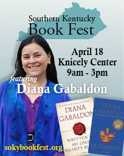 Southern Kentucky Book Fest April 18 Knicely Center. 9am-3pm, Featuring Diana Gabaldon. sokybookfest.org