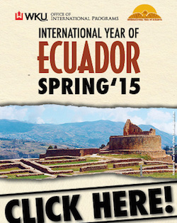 WKU Office of International Programs. International Year of Ecuador. Spring '15. Click Here!
